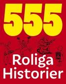 555 roliga historier