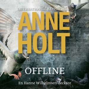 Offline (ljudbok) av Anne Holt