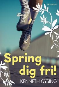 Spring dig fri (e-bok) av Kenneth Gysing