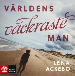 Världens vackraste man (ljudbok) av Lena Ackebo
