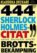 Sherlock Holmes 444 bästa citat om brott och brottsbekämpning