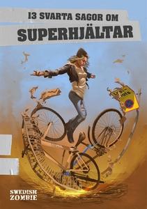 13 svarta sagor om superhjältar (e-bok) av Joha
