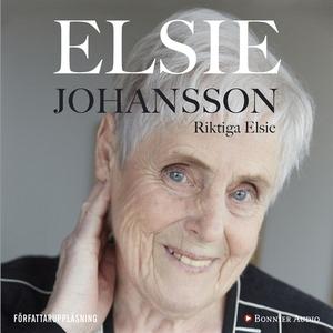 Riktiga Elsie (ljudbok) av Elsie Johansson