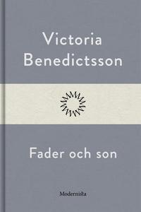 Fader och son (e-bok) av Victoria Benedictsson