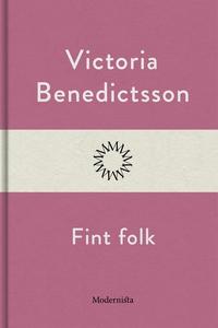 Fint folk (e-bok) av Victoria Benedictsson