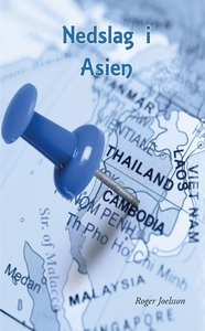 Nedslag i Asien (e-bok) av Roger Joelsson