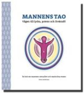 Mannens Tao: Vägen till lycka, potens och livsk