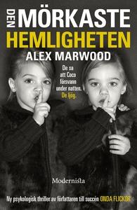 Den mörkaste hemligheten (e-bok) av Alex Marwoo