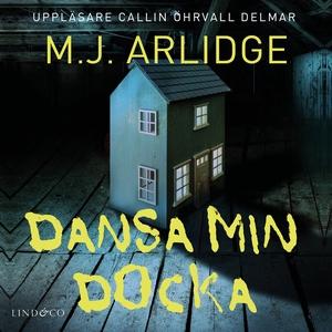 Dansa min docka (ljudbok) av M.J. Arlidge