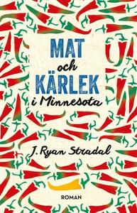 Mat och kärlek i Minnesota (e-bok) av J. Ryan S