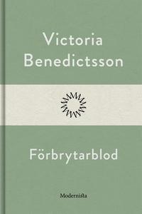 Förbrytarblod (e-bok) av Victoria Benedictsson