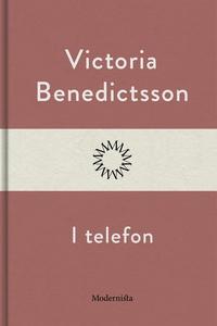 I telefon (e-bok) av Victoria Benedictsson
