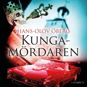 Kungamördaren (ljudbok) av Hans-Olov Öberg