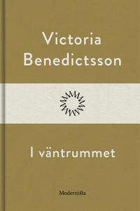 I väntrummet (e-bok) av Victoria Benedictsson