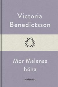 Mor Malenas höna (e-bok) av Victoria Benedictss