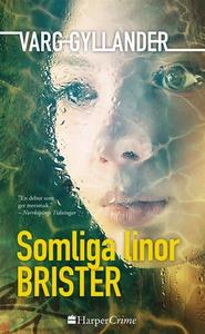 Somliga linor brister (e-bok) av Varg Gyllander