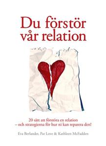 Du förstör vår relation (e-bok) av Eva Berlande