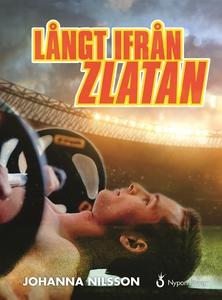 Långt ifrån Zlatan (e-bok) av Johanna Nilsson