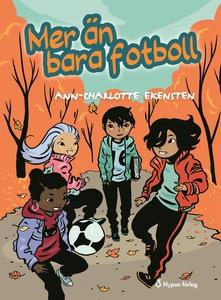 Mer än bara fotboll (e-bok) av Ann-Charlotte Ek
