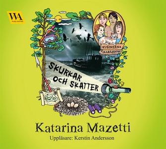 Skurkar och skatter (ljudbok) av Katarina Mazet