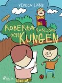 Roberta, Karlsson och Kungen