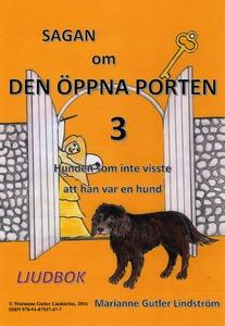 Sagan om den öppna porten 3. Hunden som inte vi