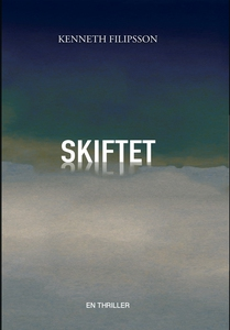 Skiftet (e-bok) av Kenneth Filipsson