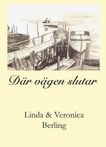 Där vägen slutar (e-bok) av Linda och Veronica