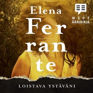Loistava ystäväni (ljudbok) av Elena Ferrante