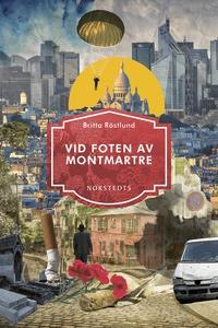 Vid foten av Montmartre (e-bok) av Britta Röstl