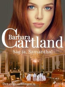 Säg ja, Samantha! (e-bok) av Barbara Cartland