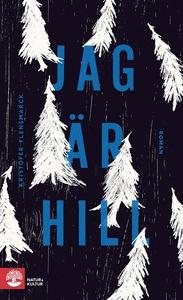 Jag är Hill (e-bok) av Kristofer Flensmarck