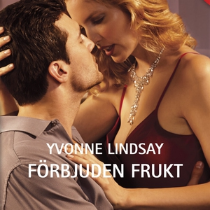 Förbjuden frukt (ljudbok) av Yvonne Lindsay