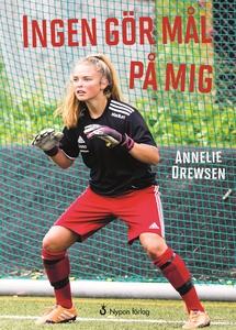 Ingen gör mål på mig (e-bok) av Annelie Drewsen