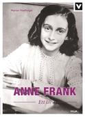 Anne Frank - Ett liv