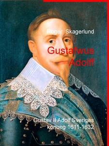 Gustafwus Adolff (e-bok) av Roger Skagerlund