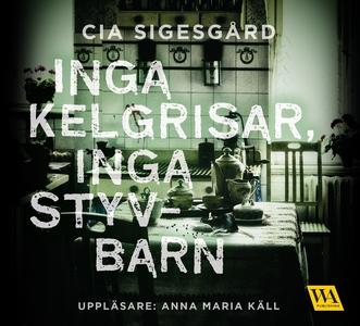 Inga kelgrisar, inga styvbarn (ljudbok) av Cia
