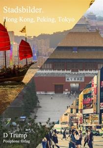Stadsbilder. Hong Kong, Peking, Tokyo. (e-bok)