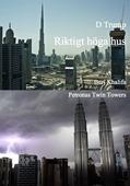 Riktigt höga hus. Burj Khalifa och Petronas Twin Towers