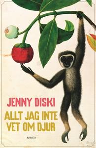 Allt jag inte vet om djur (e-bok) av Jenny Disk