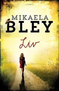 Liv (e-bok) av Mikaela Bley