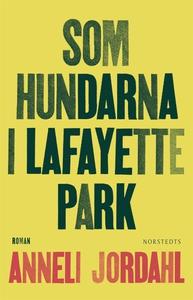Som hundarna i Lafayette Park (e-bok) av Anneli