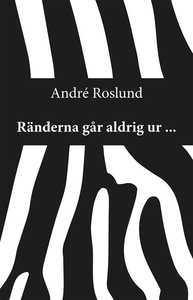 Ränderna går aldrig ur ... (e-bok) av André Ros