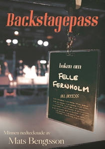 Backstagespass: Boken om Felle Fernholm (e-bok)