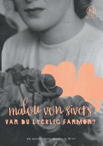 Var du lycklig farmor? (ljudbok) av Malou von S