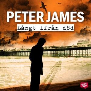 Långt ifrån död (ljudbok) av Peter James