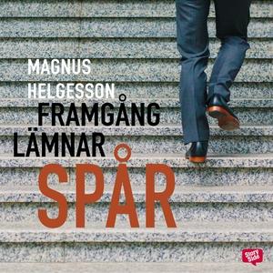 Framgång lämnar spår (ljudbok) av Magnus Helges