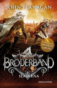 Broderband 4 - Slavarna (e-bok) av John Flanaga