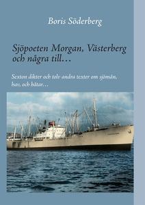 Sjöpoeten Morgan, Västerberg och några till…: S