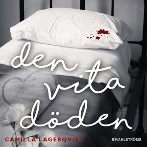 Den vita döden (ljudbok) av Camilla Lagerqvist